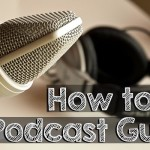 How to be a Podcast Guest